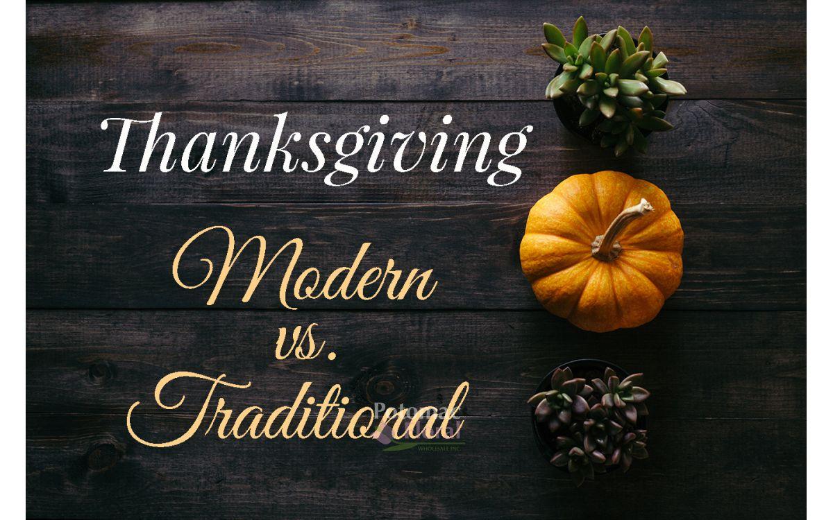 Thanksgiving: Modern vs. Traditional